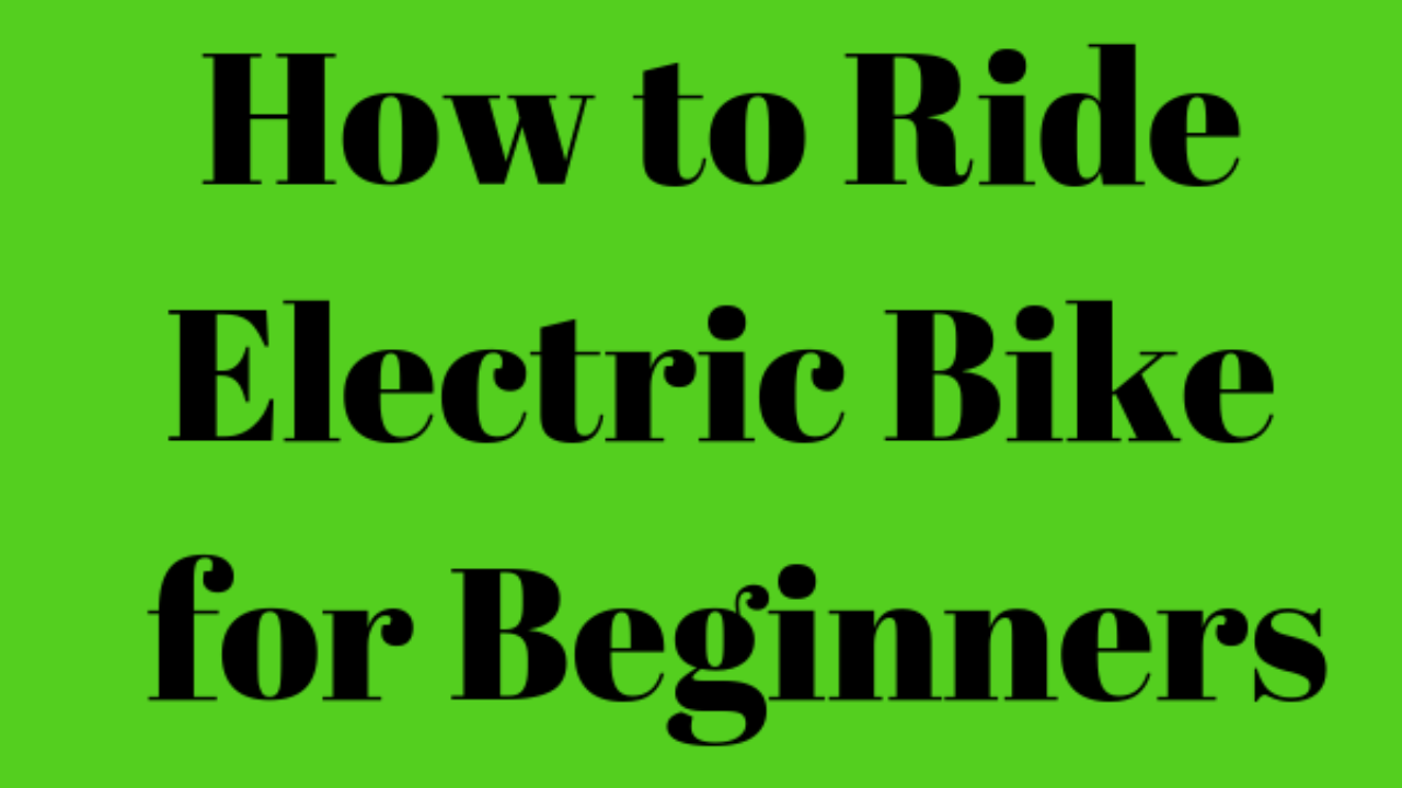 How To Ride An Electric Bike For Beginners - Honest Electric